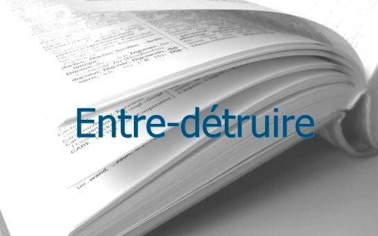 Definition Entre Detruire Conjugaison Le Parisien