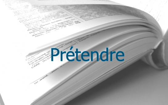 Definition Pretendre Conjugaison Le Parisien